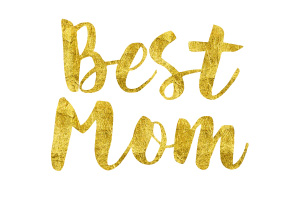Best Mom Gold Foil Text