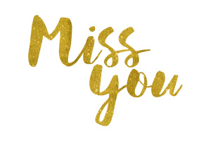 Miss You Gold Foil Text